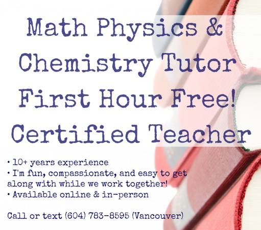 _Math Physics & Chemistry Tutor First Hour Free! Certified Teacher